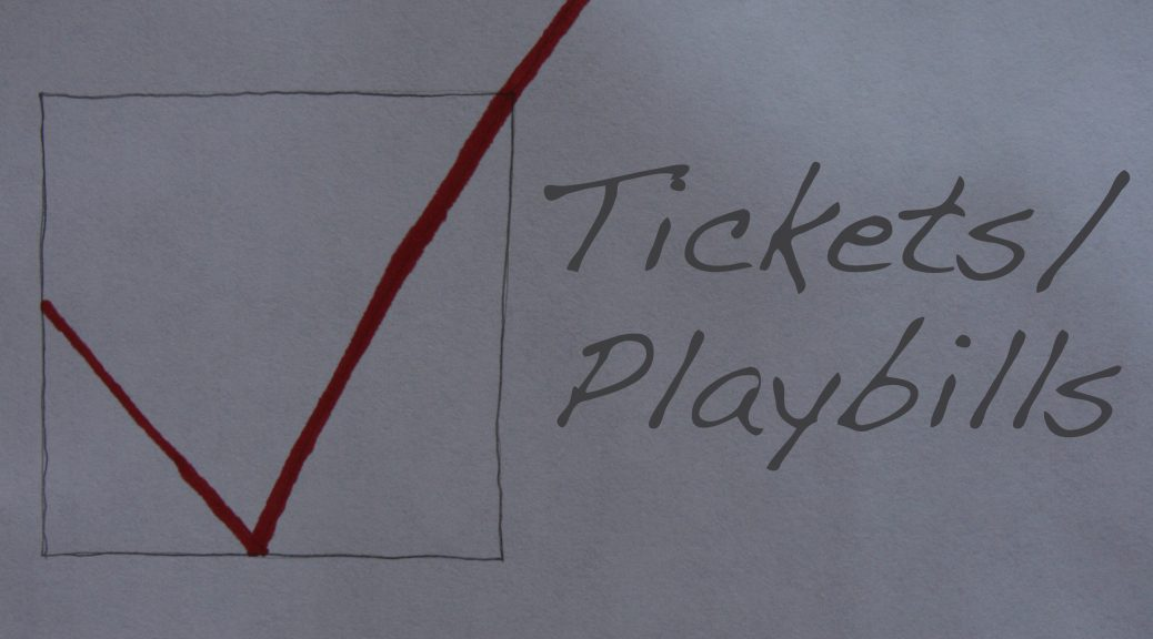 Ticket and Playbill Helpful Check List
